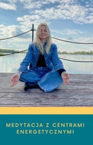 Medytacja Centra Energetyczne